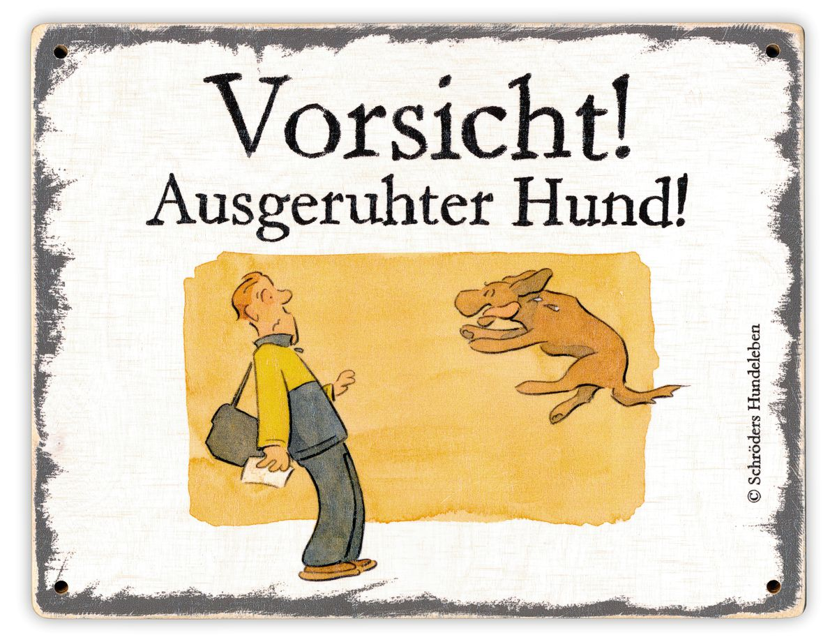 Hundeschild Ausgeruhter Hund! Schild Hund Holz shabby lustig witzig wetterfest