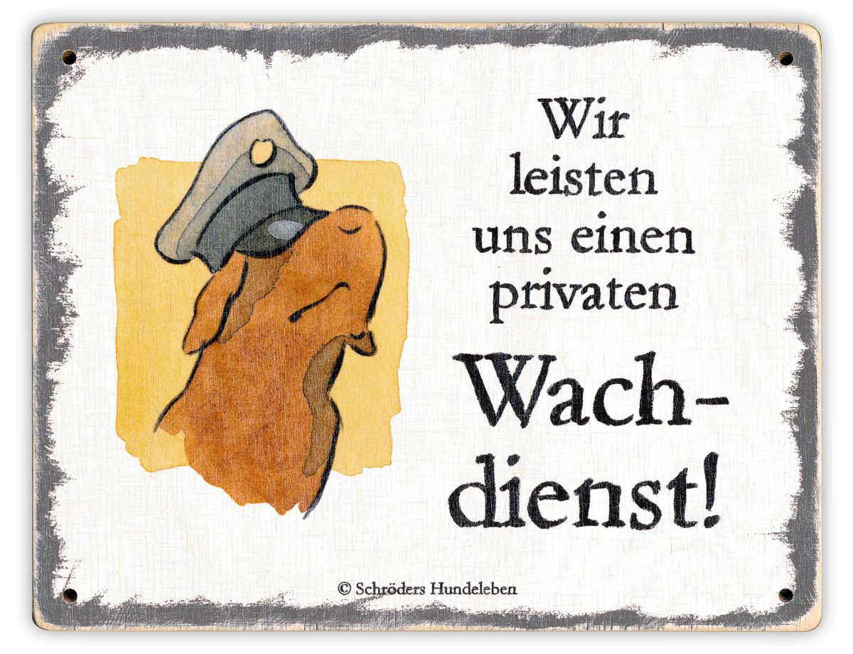 Hundeschild Privater Wachdienst! Schild Hund Holz shabby lustig witzig wetterfest