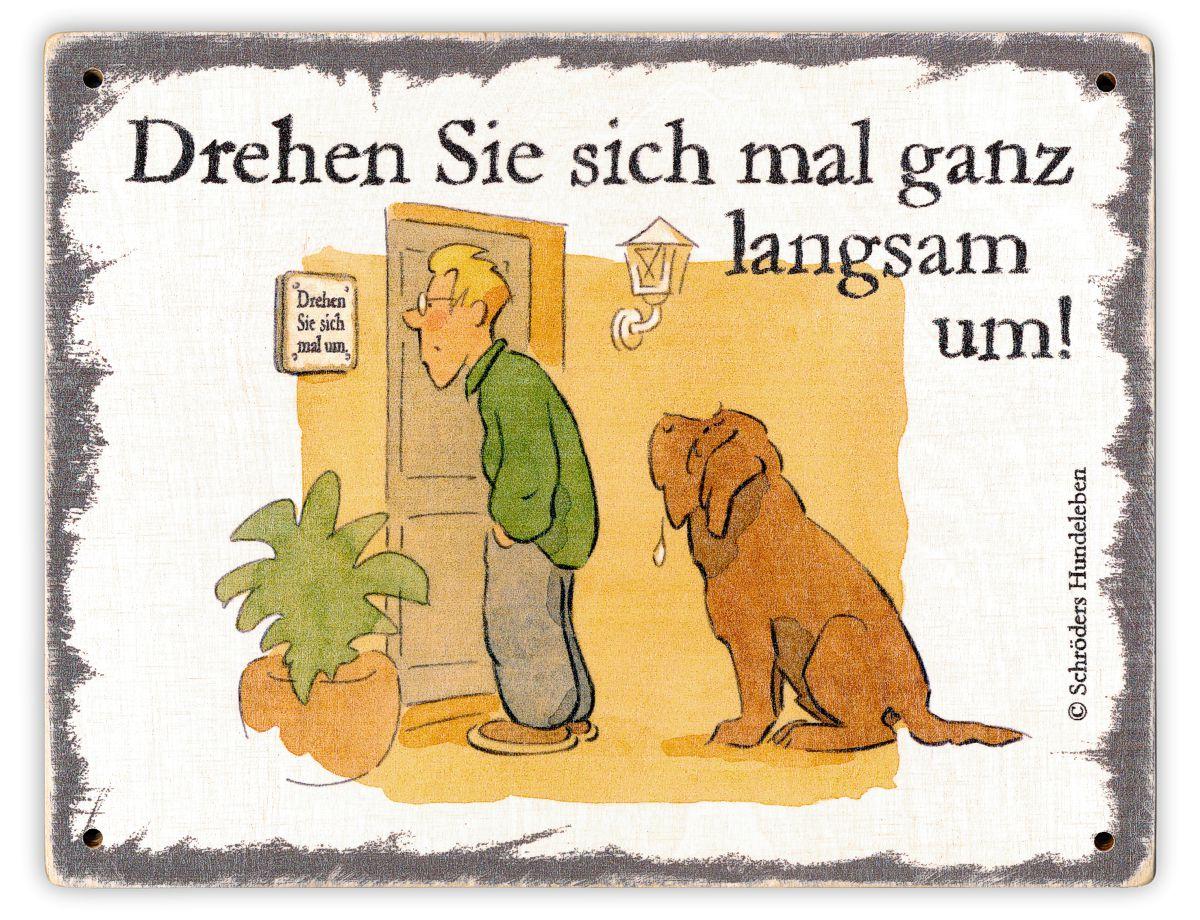 Hundeschild Drehen Sie sich um! Schild Hund Holz shabby lustig witzig wetterfest