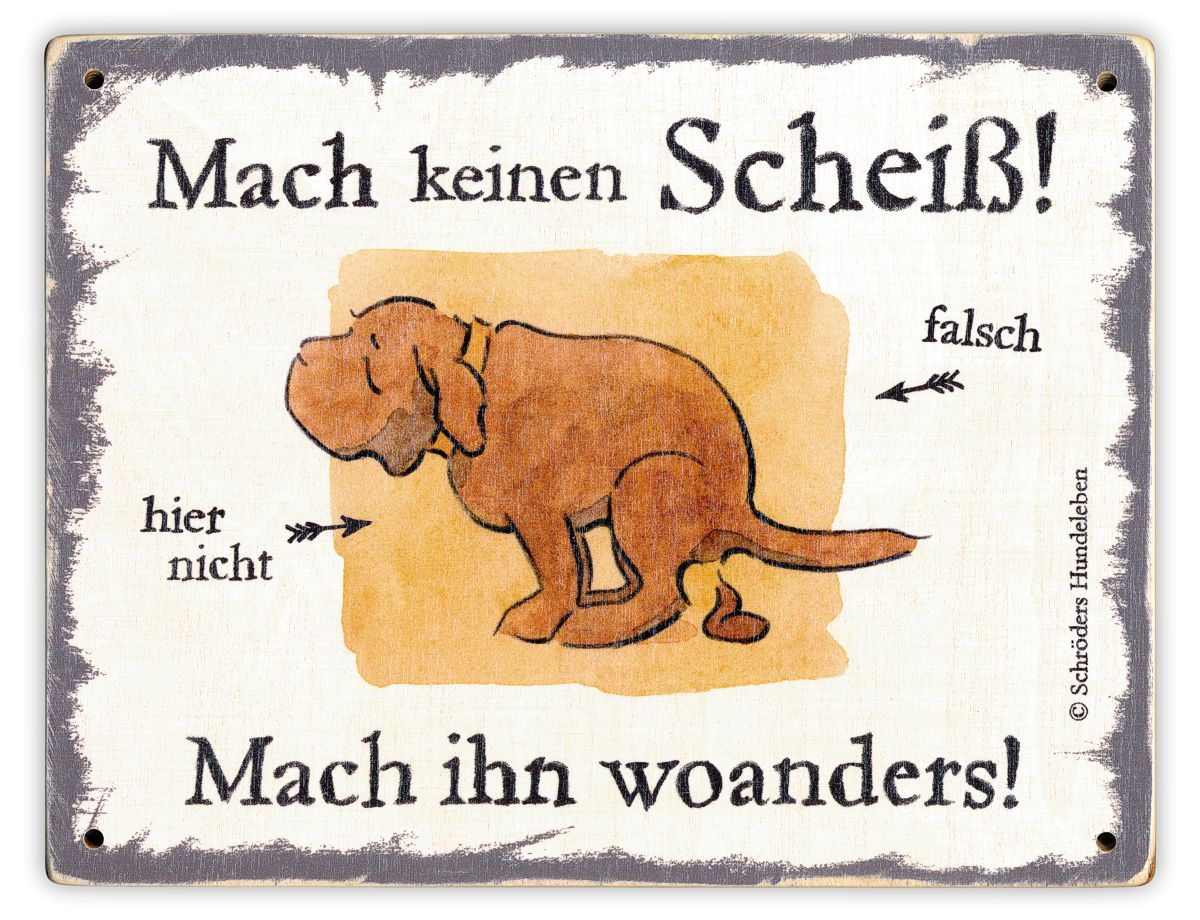 Hundekot-Schild Mach keinen Scheiß! Schild Hund Holz shabby lustig witzig wetterfest
