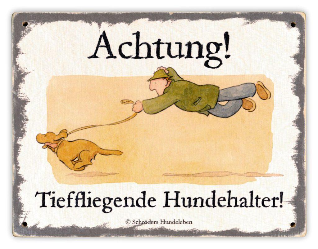 Hundeschild Achtung! Tieffliegende Hundehalter! Schild Hund Holz shabby lustig witzig wetterfest